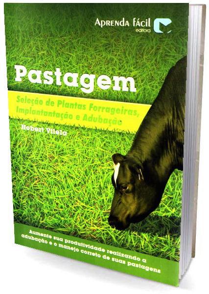Livro Pastagem - Seleção de Plantas Forrageiras, Implantação e Adubação