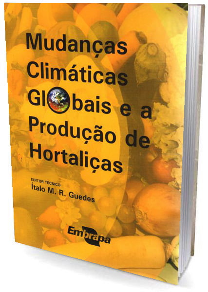 Livro  Mudanças Climáticas Globais e a Produção de Hortaliças