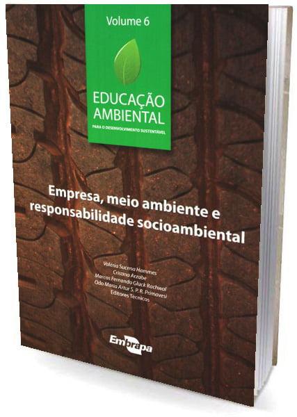 Livro Educação Ambiental - Vol.6 Empresa. meio ambiente e responsabilidade socio