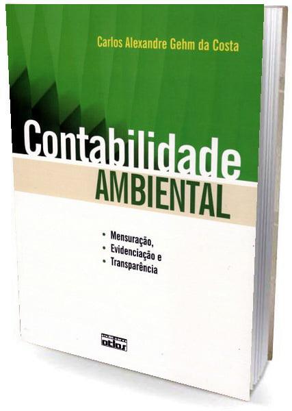 Livro Contabilidade Ambiental - Mensuração, Evidenciação e Transparência