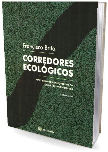 Livro Corredores Ecológicos - Uma Estratégia Integradora na Gestão de Ecossistemas