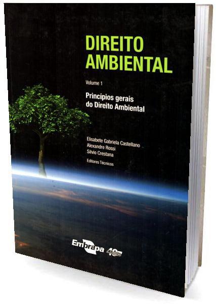 Livro Direito Ambiental, Vol. 1 - Princípios gerais do Direito Ambiental