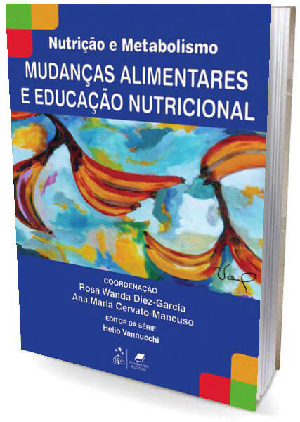 Livro Série Nutrição e Metabolismo - Mudanças Alimentares e Educação