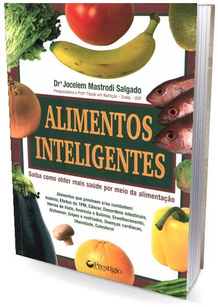 Livro Alimentos Inteligentes - Saiba como obter mais saúde por meio da alimentação