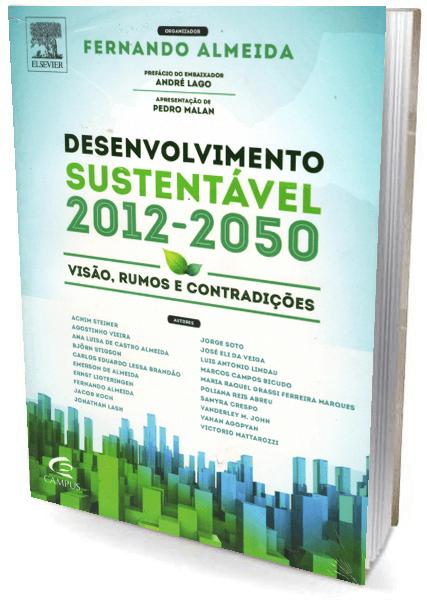 Livro Desenvolvimento Sustentável 2012/2050 - Visão Rumos e Contradições