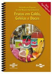 Frutas em Calda, Geléias e Doces