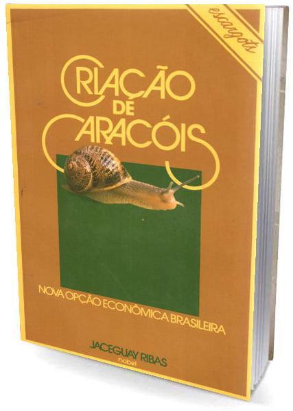 Livro - Criação de Caracóis - Nova Opção Econômica Brasileira