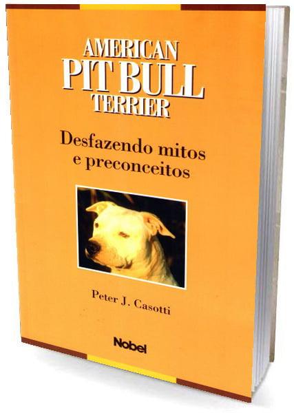 Livro - American Pit Bull Terrier Desfazendo Mitos e Preconceitos