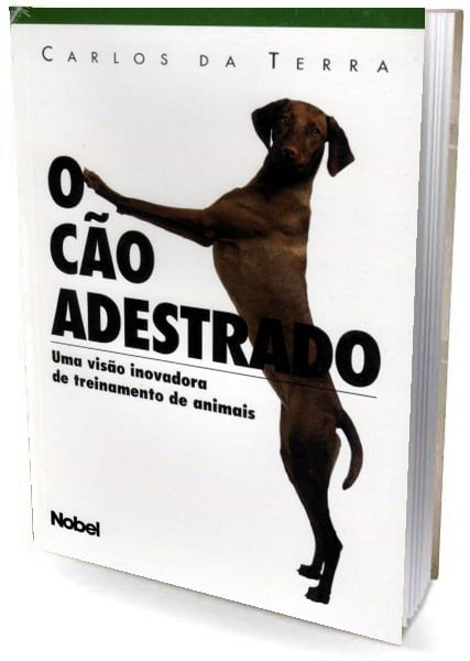 Livro - O Cão Adestrado - Uma Visão Inovadora de Treinamento de Animais