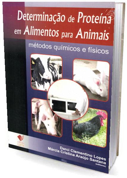 Livro Determinação de Proteína em Alimentos para Animais - Métodos Químicos e Físicos