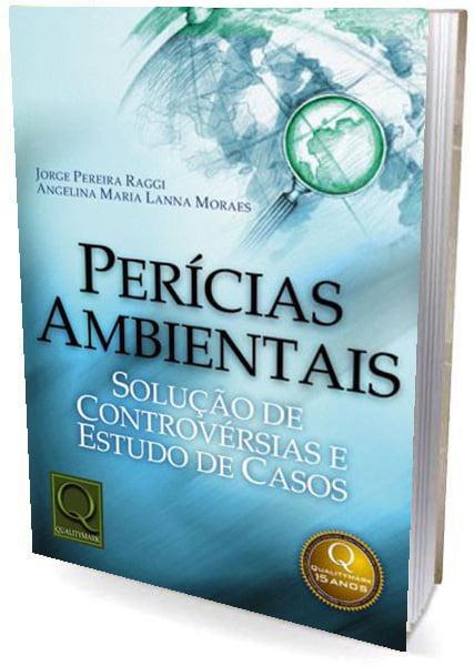 Livro - Perícias Ambientais - Solução de Controvérsias e Estudos de Casos