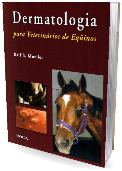 Livro Dermatologia para Veterinários de Eqüinos