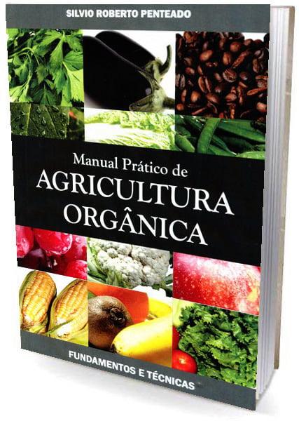 Livro Manual Pratico de Agricultura Orgânica - Fundamentos e Técnicas