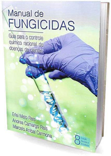 Livro - Manual de Fungicidas: Guia para o Controle Químico Racional de Doenças de Plantas - 8ª Edição