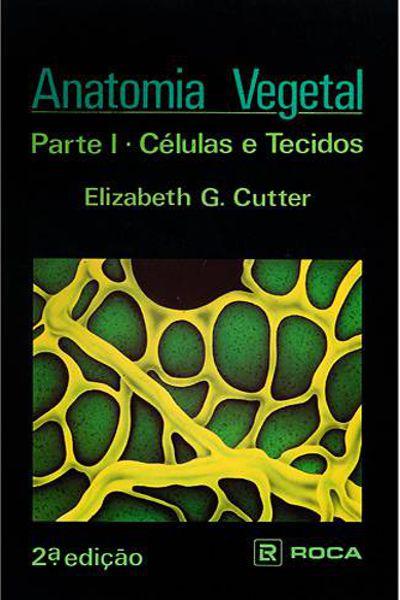 Livro Anatomia Vegetal - Parte I - Células e Tecidos