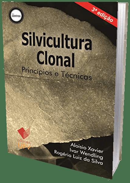 Livro - Silvicultura Clonal - Princípios e Técnicas