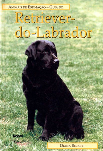Livro - Guia do RETRIEVER do LABRADOR - Animais de Estimação