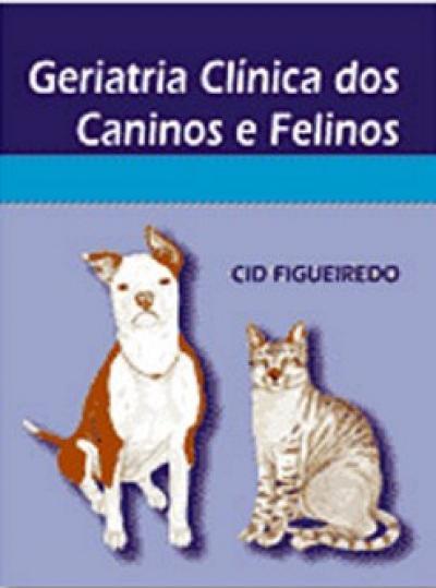 Livro Geriatria Clínica dos Caninos e Felinos