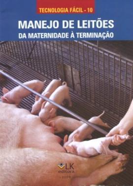 Livro Manejo de Leitões - Da Maternidade à Terminação