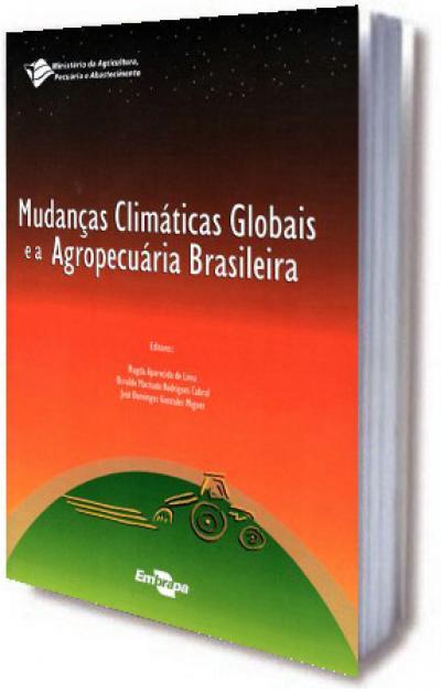 Mudanças Climáticas Globais e a Agropecuária Brasileira