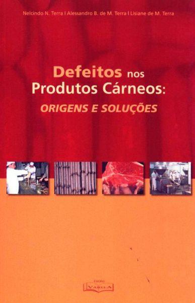 Livro Defeitos nos Produtos Cárneos: Origens e Soluções