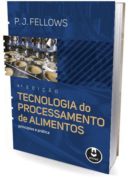 Livro Tecnologia do Processamento de Alimentos - Princípios e Práticas - 4ª Edição