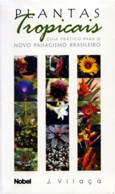 Livro Plantas Tropicais - Guia para o Novo Paisagismo