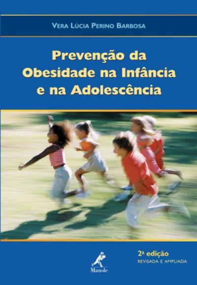Livro - Prevenção da Obesidade na Infância e na Adolescência - Exercício, nutrição e Psicologia