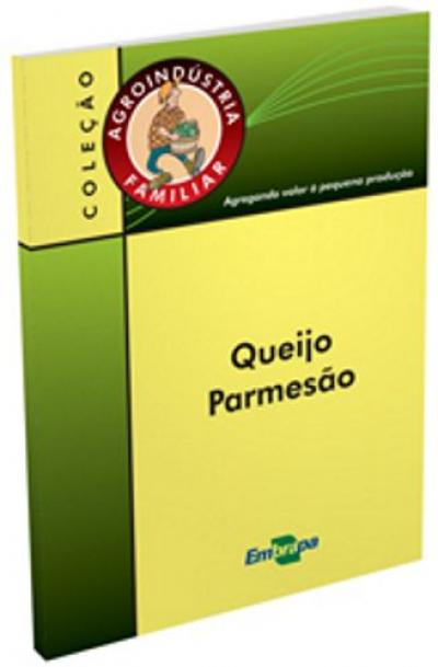 Livro Queijo Parmesão, Agroindústria Familiar