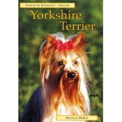 Livro - Guia do YORKSHIRE TERRIER - Animais de Estimação
