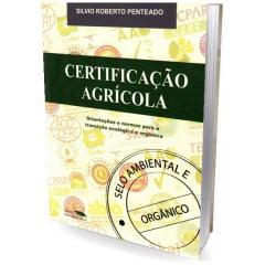 Livro - Certificação Agrícola - Orientações e normas para transição ecológica e orgânica
