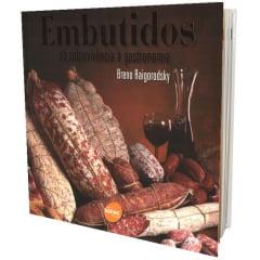 Livro - Embutidos - Da sobrevicência à gastronomia
