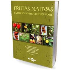 Livro Frutas Nativas - da Região Centro- Oeste do Brasil