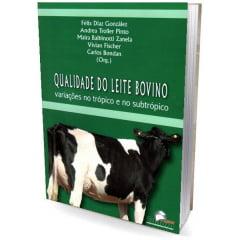 Livro - Qualidade do Leite Bovino - Variações no Trópico e no Subtrópico