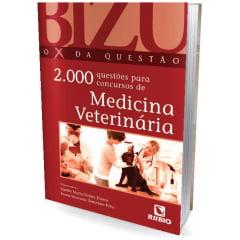 Livro - BIZU - O X DA QUESTÃO - 2.000 Questões para Concursos de Medicina Veterinária
