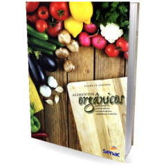Livro - Alimentos Orgânicos - Ampliando os Conceitos de Saúde Humana, Ambiental e Social