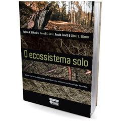 Livro - O Ecossistema Solo - Componentes, Relações Ecológicos e Efeitos na Produção Vegetal