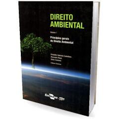 Lvro - Direito Ambiental, Vol. 1 - Princípios gerais do Direito Ambiental