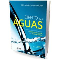 Livro - DIREITO DAS ÁGUAS: O Regime Jurídico da Água Doce no Direito Internacional e no Direito Brasileiro