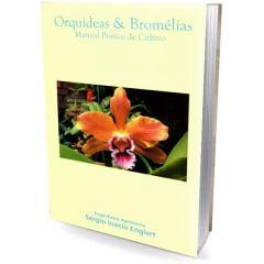 Livro - Orquídeas & Bromélias - Manual Prática de Cultivo