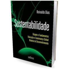 Livro - SUSTENTABILIDADE: Origem e Fundamentos Educação e Governança Global Modelo de Desenvolvimento