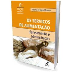 Livro Os Serviços de Alimentação: planejamento e administração - 6ª edição