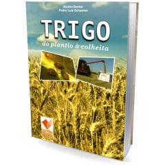 Livro Trigo - do plantio á colheita