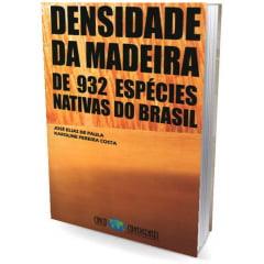 Livro Densidade da Madeira de 922 Espécies Nativas do Brasil