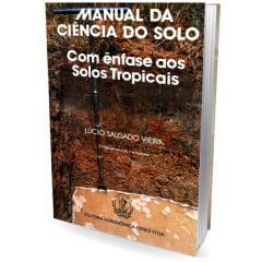 Livro Manual da Ciência do Solo - com Ênfase aos Solos Tropicais