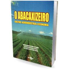 Livro O Abacaxizeiro - Cultivo, Agroindústria e Economia