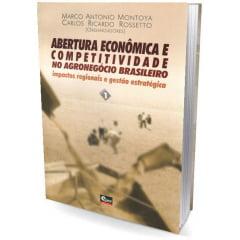 Livro - Abertura Econômica e Competitividade no Agronegócio Brasileiro-Vol 1