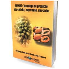 Livro - Mamão: Tecnologia de Produção, Pós-colheita, Exportação, Mercados