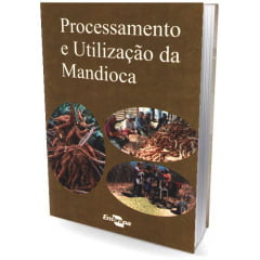 Livro Processamento e Utilização da Mandioca