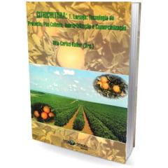 Livro CITRICULTURA: 1. Laranja: Tecnologia de Produção, Pós-Colheita, Industrialização e Comercialização